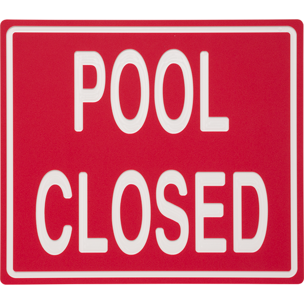 Heavy-duty plastic pool closed sign has an engraved outer layer of red HDPE plastic, exposing the contrasting white core for the lettering.